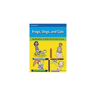 Teaching and Learning Company Frogs, Dogs, and Cats Character & Social Skills Workbook, Kindergarten - Grade 1 [eBook]