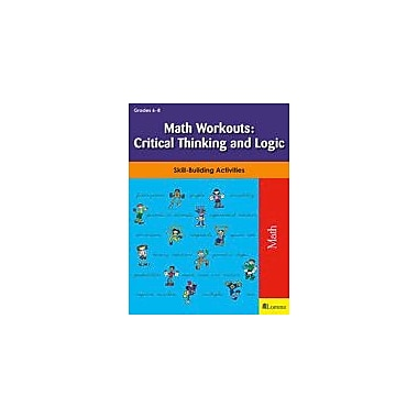 Teaching and Learning Company Math Workouts: Critical Thinking and Logic Math Workbook, Grade 6 - Grade 8 [eBook]