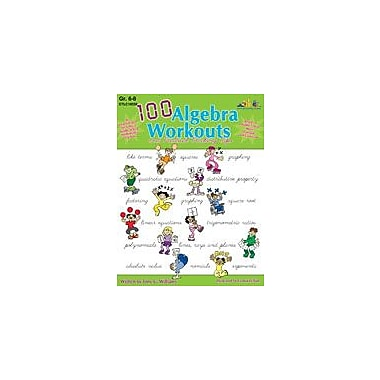 Teaching and Learning Company 100 Algebra Workouts Math Workbook, Grade 6 - Grade 8 [Enhanced eBook]