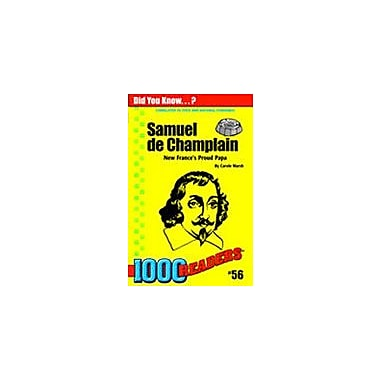 Gallopade International Samuel De Champlain: New France's Proud Papa History Workbook, Kindergarten - Grade 4 [eBook]