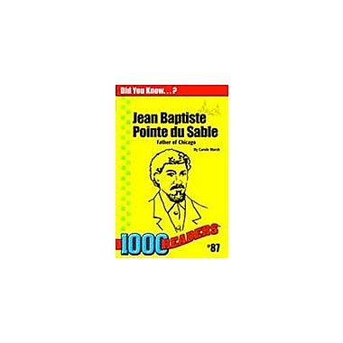 Gallopade International Jean Baptiste Pointe Du Sable: Father of Chicago History Workbook, Kindergarten - Grade 4 [eBook]