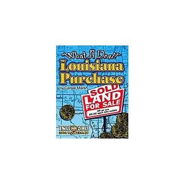 Gallopade International What A Deal! the Louisiana Purchase Geography Workbook, Grade 3 - Grade 8 [eBook]