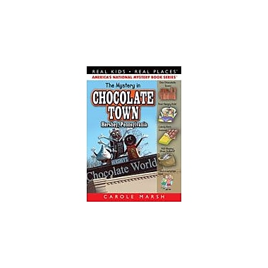 Gallopade International The Mystery In Chocolate Town..Hershey, Pennsylvania Workbook, Grade 3 - Grade 6 [eBook]