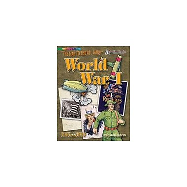 Gallopade International World War I: the War to End All Wars! History Workbook, Grade 4 - Grade 12 [eBook]