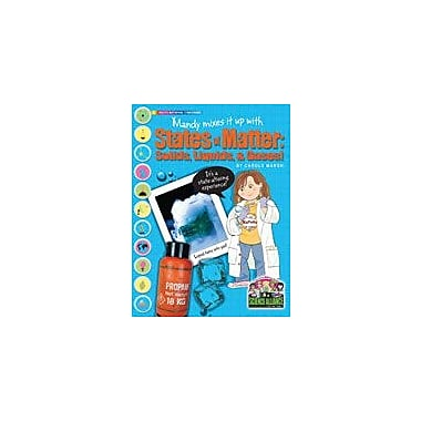 Gallopade International Mandy Mixes It Up With States of Matter: Solids, Liquids, and Gases Workbook, Grade 2 - Grade 7 [eBook]