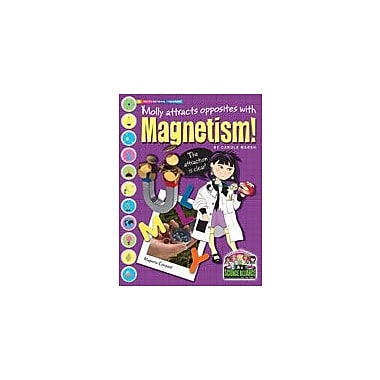 Gallopade International Molly Attracts Opposites With Magnetism Science Workbook, Grade 2 - Grade 7 [eBook]