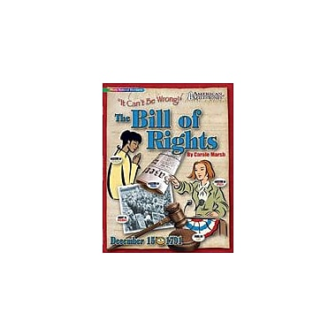 Gallopade International The Bill of Rights: It Can't Be Wrong! History Workbook, Grade 4 - Grade 12 [eBook]
