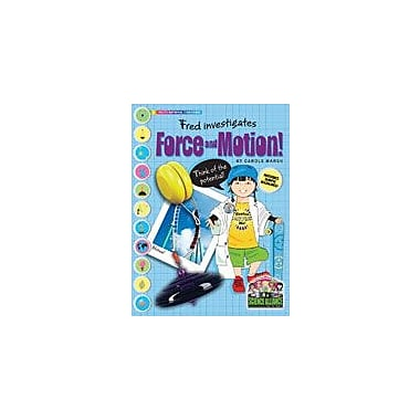 Gallopade International Fred Investigates Force & Motion! Includes Simple Machines Science Workbook, Grade 2 - Grade 7 [eBook]