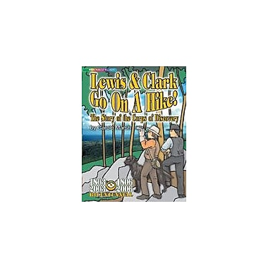 Gallopade International Lewis & Clark Go On A Hike: the Story of the Corps of Discovery Workbook, Grade 3 - Grade 8 [eBook]