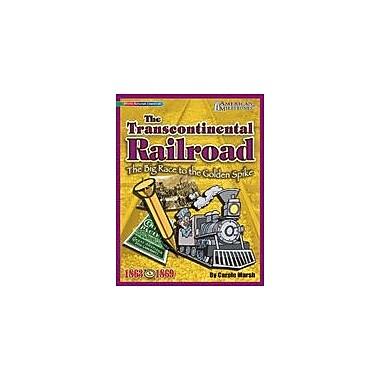 Gallopade International The Transcontinental Railroad: the Big Race to the Golden Spike! Workbook, Grade 4 - Grade 12 [eBook]