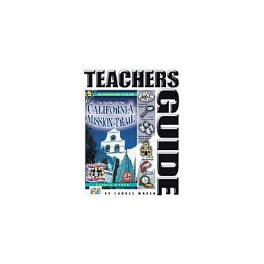 Gallopade International The Mystery On the California Mission Trail Teacher's Guide Workbook, Grade 4 - Grade 6 [eBook]
