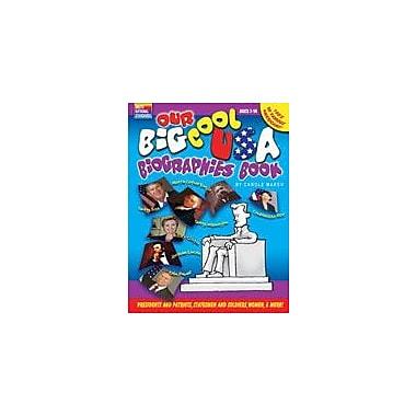 Gallopade International Our Big Cool Usa Biographies Book History Workbook, Grade 2 - Grade 6 [eBook]