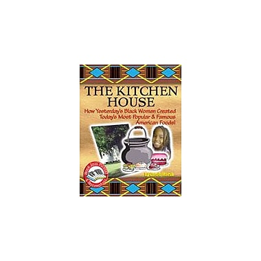 Gallopade International Kitchen House: How Yesterday's Black Women Created Today's Most Popular & Famous American Foods! [eBook]