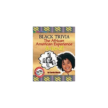 Gallopade International Black Trivia: the African American Experience A-To-Z! History Workbook, Grade 3 - Grade 8 [eBook]