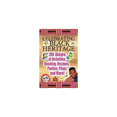 Gallopade International Celebrating Black Heritage: 20 Days of Activities, Reading, Recipes, Parties, Plays, and More! [eBook]