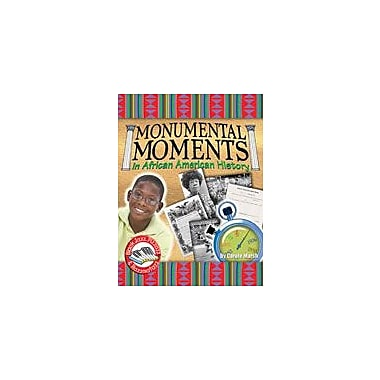 Gallopade International Monumental Moments In African American History History Workbook, Grade 3 - Grade 8 [eBook]