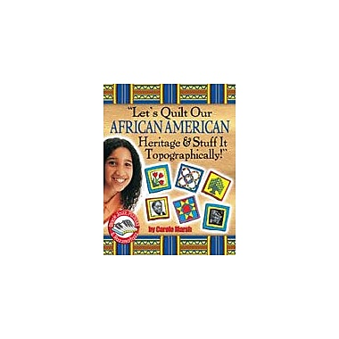 Gallopade International Let's Quilt Our African American Heritage & Stuff It Topographically! Workbook [eBook]