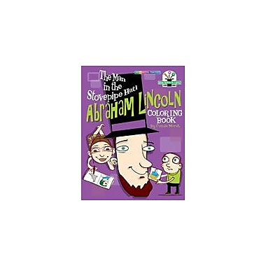 Gallopade International The Man In the Stovepipe Hat!: Abraham Lincoln Coloring Book Workbook, Kindergarten - Grade 2 [eBook]