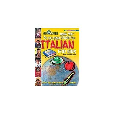 Gallopade International Mama Mia! Do You Speak Spaghetti? Italian For Kids Social Studies Workbook, Grade 2 - Grade 6 [eBook]
