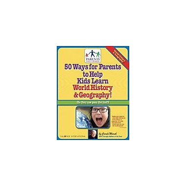 Gallopade International 50 Ways For Parents to Help Kids Learn World History & Geography! Workbook, Grade 4 - Grade 8 [eBook]