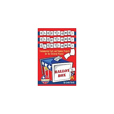 Gallopade International Elections! Elections! Elections! Social Studies Workbook, Grade 3 - Grade 8 [eBook]