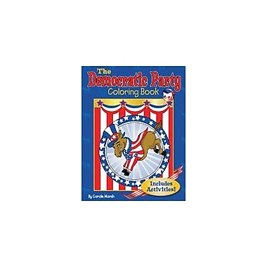 Gallopade International The Democratic Party Coloring Book Social Studies Workbook, Grade 3 - Grade 8 [eBook]