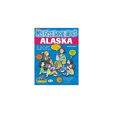 Gallopade International My First Book About Alaska! Social Studies Workbook, Kindergarten - Grade 4 [eBook]