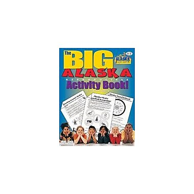 Gallopade International The Big Alaska Reproducible Activity Book Social Studies Workbook, Grade 2 - Grade 6 [eBook]