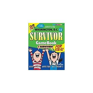 Gallopade International Washington, D.C. Survivor: A Classroom Challenge! Geography Workbook, Grade 3 - Grade 8 [eBook]