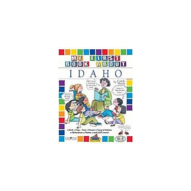 Gallopade International My First Book About Idaho! Social Studies Workbook, Kindergarten - Grade 4 [eBook]