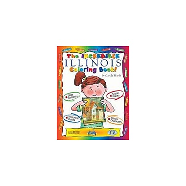 Gallopade International The Incredible Illinois Coloring Book! Social Studies Workbook, Kindergarten - Grade 2 [eBook]