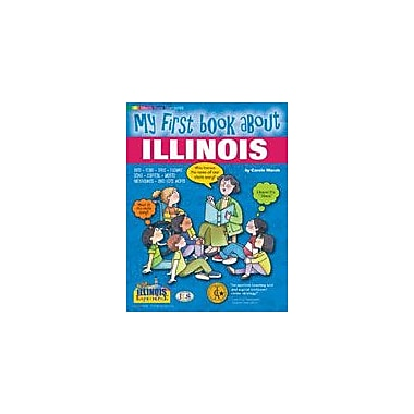 Gallopade International My First Book About Illinois! Social Studies Workbook, Kindergarten - Grade 4 [eBook]