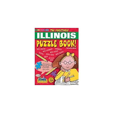 Gallopade International The Positively Illinois Puzzle Book Social Studies Workbook, Grade 2 - Grade 6 [eBook]