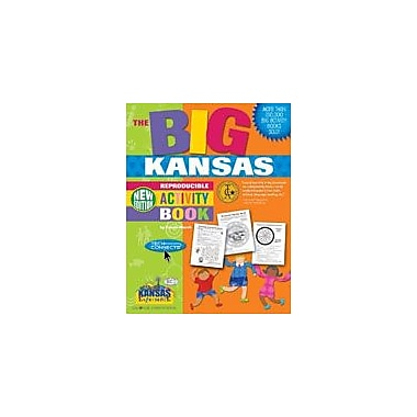 Gallopade International The Big Kansas Reproducible Activity Book-New Version Social Studies Workbook, Grade 2 - Grade 6 [eBook]
