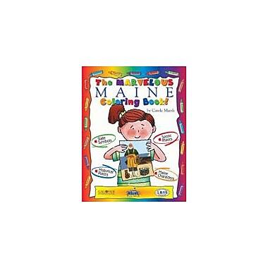 Gallopade International The Marvelous Maine Coloring Book! Social Studies Workbook, Kindergarten - Grade 2 [eBook]