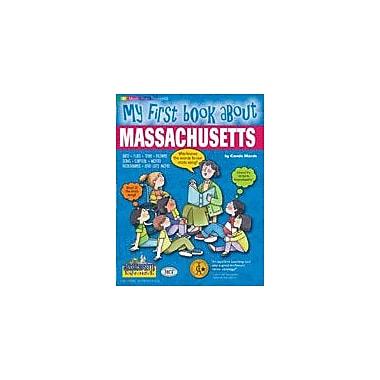 Gallopade International My First Book About Massachusetts! Social Studies Workbook, Kindergarten - Grade 4 [eBook]