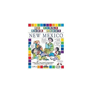 Gallopade International My First Book About New Mexico! Social Studies Workbook, Kindergarten - Grade 4 [eBook]
