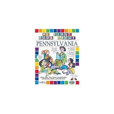 Gallopade International My First Book About Pennsylvania! Social Studies Workbook, Kindergarten - Grade 4 [eBook]