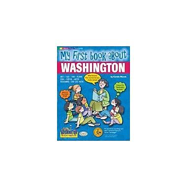 Gallopade International My First Book About Washington! Social Studies Workbook, Kindergarten - Grade 4 [eBook]