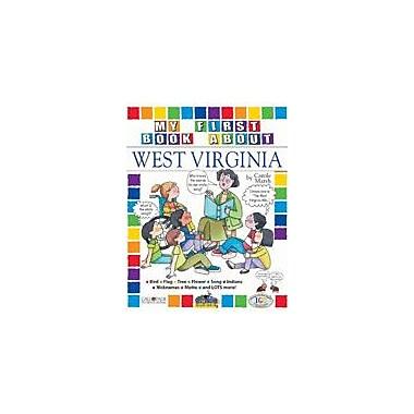 Gallopade International My First Book About West Virginia! Social Studies Workbook, Kindergarten - Grade 4 [eBook]