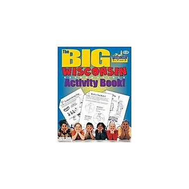 Gallopade International The Big Wisconsin Reproducible Activity Book Social Studies Workbook, Grade 2 - Grade 6 [eBook]