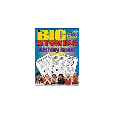 Gallopade International The Big Wyoming Reproducible Activity Book Social Studies Workbook, Grade 2 - Grade 6 [eBook]