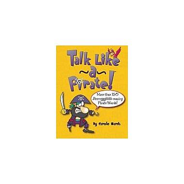 Gallopade International Talk Like A Pirate! Social Studies Workbook, Grade 1 - Grade 6 [eBook]