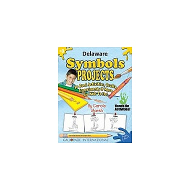Gallopade International Delaware Symbols Projects Social Studies Workbook, Kindergarten - Grade 5 [eBook]
