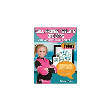 Gallopade International Cell Phones, Tablets and Apps Classroom Activities Computers Workbook, Grade 3 - Grade 8 [eBook]