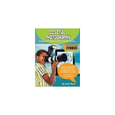 Gallopade International Digital Photography: Classroom Activities Computers Workbook, Grade 3 - Grade 8 [eBook]