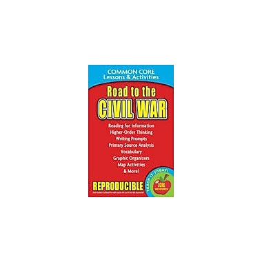 Gallopade International Road to the Civil War Common Core Lessons and Activities Workbook, Grade 3 - Grade 8 [eBook]