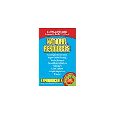 Gallopade International Natural Resources, Common Core Lessons & Activities Workbook, Grade 3 - Grade 8 [eBook]