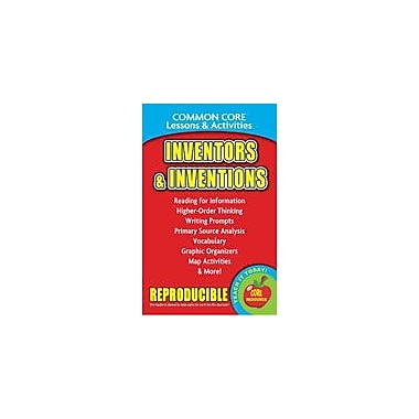 Gallopade International Inventors and Inventions, Common Core Lessons & Activities Workbook, Grade 3 - Grade 8 [eBook]