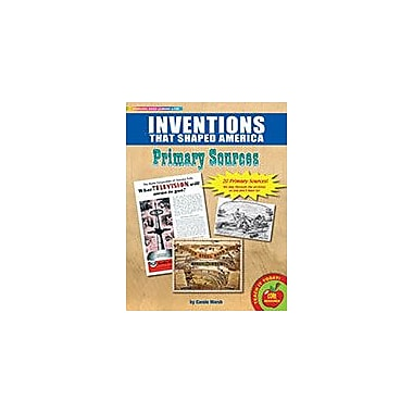 Gallopade International Inventions That Shaped America Primary Sources Problem Solving Workbook, Grade 2 - Grade 8 [eBook]